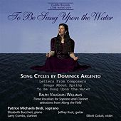 Argento: Letters From Composers  / Vaughan Williams: Along the Field (Excerpts) by Patrice Michaels Bedi