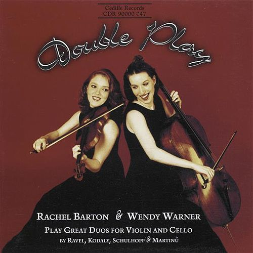 Double Play - 20th Century Duos for Violin And Cello by Wendy Warner