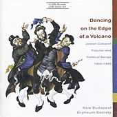 Dancing On The Edge Of A Volcano - Jewish Cabaret Music, Popular and Political Songs, 1900-1945 by Various Artists