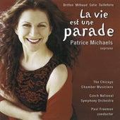 Michaels, Patrice: La Vie Est Une Parade by Patrice Michaels Bedi