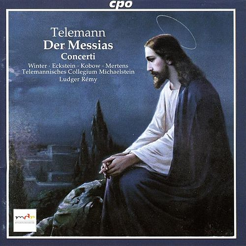 Telemann: Der Messias / Septet in A Minor / Quintet in F Major / Quartet in E Flat Major by Various Artists