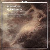 Wetz: Violin Concerto, Op. 57 / Traumsommernacht / Hyperion by Various Artists