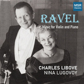 Ravel & Bridge: Works for Violin and Piano by Charles Libove