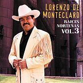 Raices Nortena Vol. 3 by Lorenzo De Monteclaro