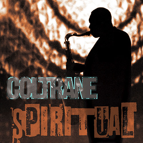 Spiritual (Impulse) by John Coltrane