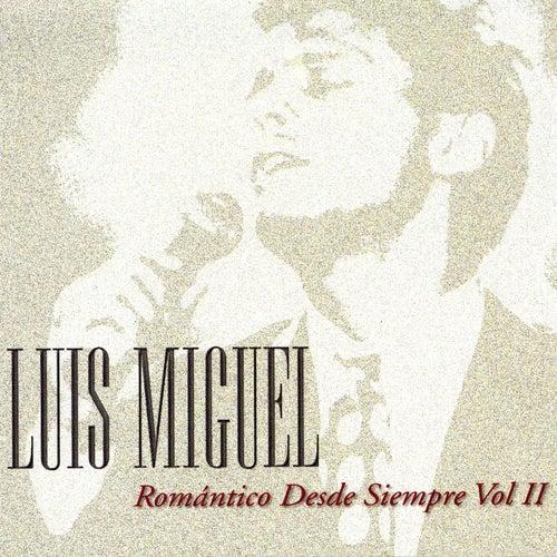 Romantico Desde Siempre Vol. 2 by Luis Miguel