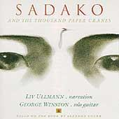 Sadako And The Thousand Paper Cranes by Liv Ullmann/George Winston