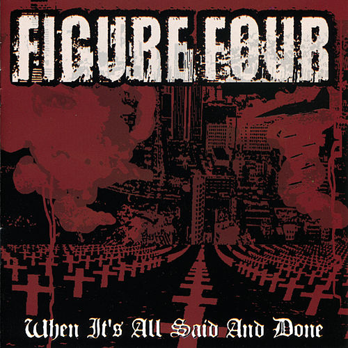 When It's All Said & Done by FIGURE FOUR