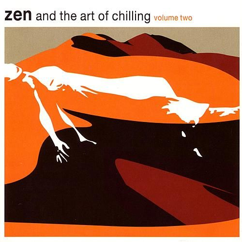 Zen And The Art Of Chilling Vol. 2 by Various Artists