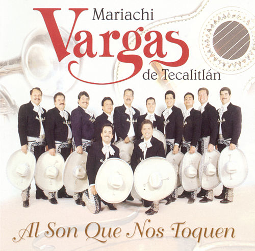 Al Son Que Nos Toquen by Mariachi Vargas de Tecalitlan