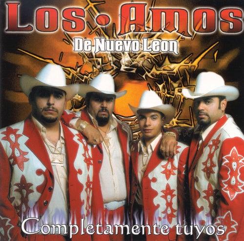 Completamente Tuyos by Los Amos De Nuevo Leon