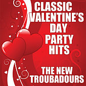 Classic Valentine's Day Party Hits by The New Troubadours