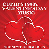 Cupid's 1990's Valentine's Day Music by The New Troubadours
