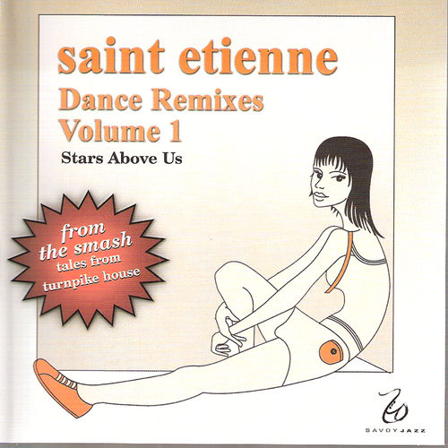 Dance Remixes, Vol. 1: Stars Above Us by Saint Etienne