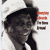 I've Been Around by Honeyboy Edwards