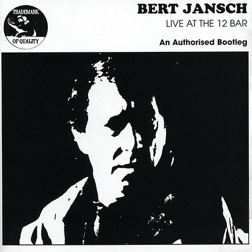 Live At The 12 Bar by Bert Jansch
