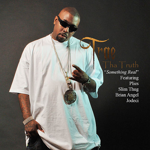 Something Real by Trae