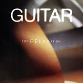 Guitar for Relaxation by Various Artists