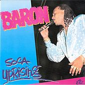 Soca Uprising by Baron