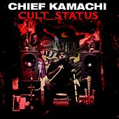 Cult Status by Chief Kamachi