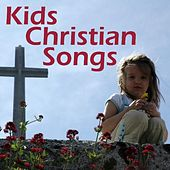 Kids Christian Songs by Christian Songs Music