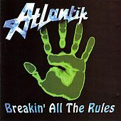 Breakin' All The Rules by Atlantik
