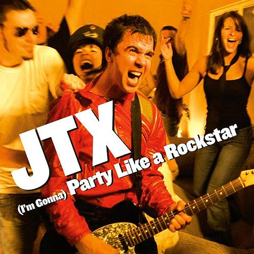 (I'm Gonna) Party Like a Rockstar by JTX