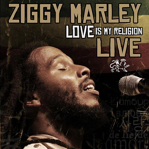 Love Is My Religion (Live) by Ziggy Marley