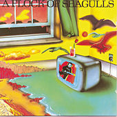 A Flock Of Seagulls by A Flock of Seagulls