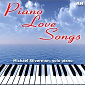 Piano Love Songs by Michael Silverman
