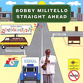 Straight Ahead by Bobby Militello