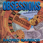 Obsessions by Sacred Warrior
