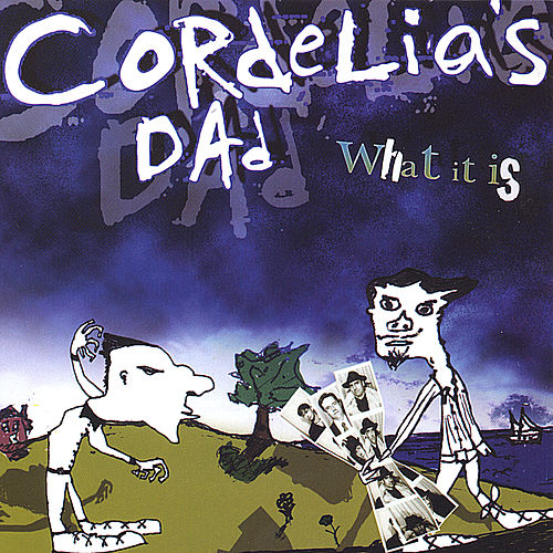 What It Is by Cordelia's Dad