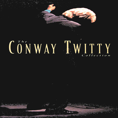The Conway Twitty Collection by Conway Twitty
