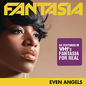 Even Angels by Fantasia
