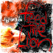 Feed The Lion - Single by J Bigga