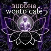 Buddha World Cafe 5 by Various Artists