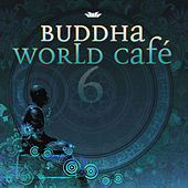 Buddha World Cafe 6 by Various Artists