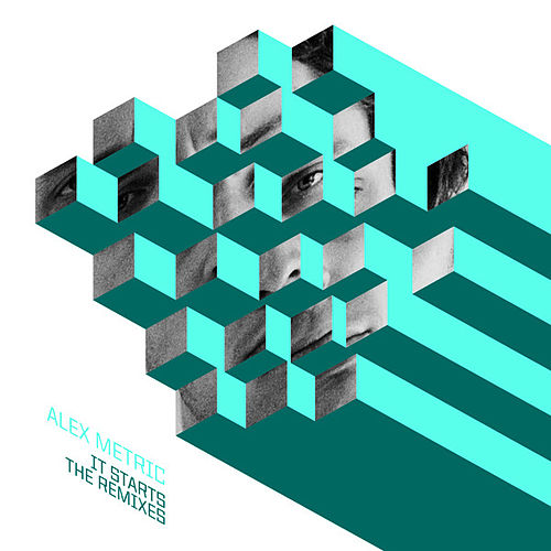 It Starts Remixes by Alex Metric