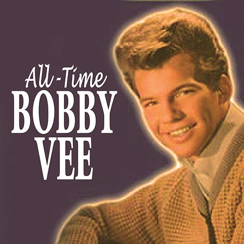 All-Time Bobby Vee by Bobby Vee