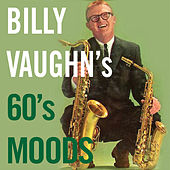 Billy Vaughn's 60's Moods by Billy Vaughn