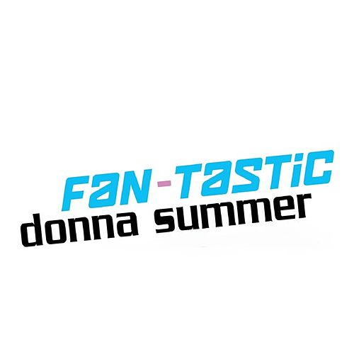 Fan-Tastic Donna Summer by Donna Summer