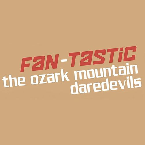 Fan-Tastic Ozark Mountain Daredevils by Ozark Mountain Daredevils