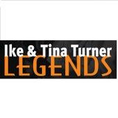 Ike & Tina Turner: Legends by Ike and Tina Turner