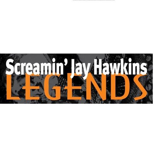 Screamin' Jay Hawkins: Legends by Screamin' Jay Hawkins
