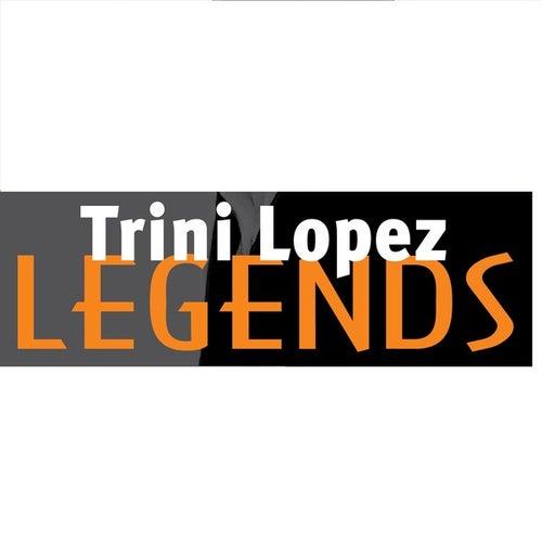 Trini Lopez: Legends by Trini Lopez
