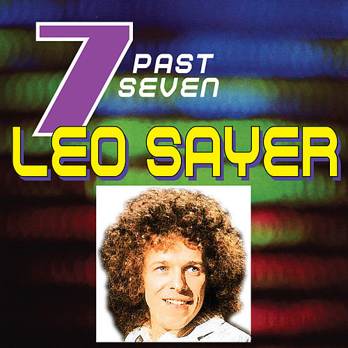 Leo Sayer…Past Seven by Leo Sayer