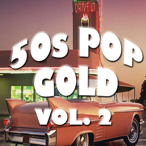 50's Pop Gold Vol. 2 by Various Artists