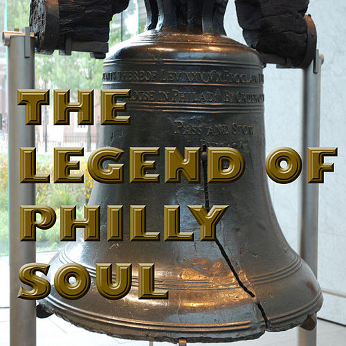 The Legend of Philly Soul von Various Artists