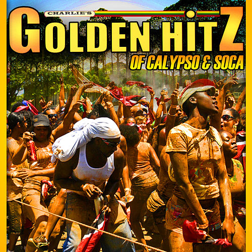 Charlie's Golden Hitz of Calypso & Soca by Various Artists